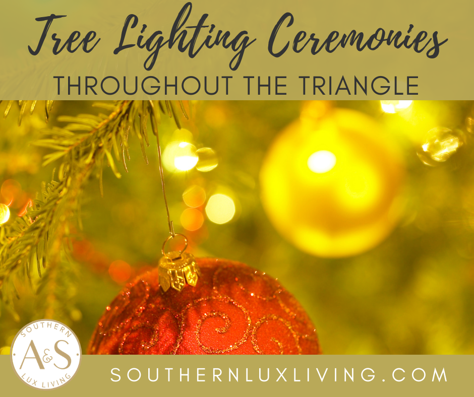 TREE LIGHTING CEREMONIES THROUGHOUT THE TRIANGLE