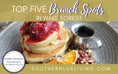 Top 5 Brunch Spots in Wake Forest