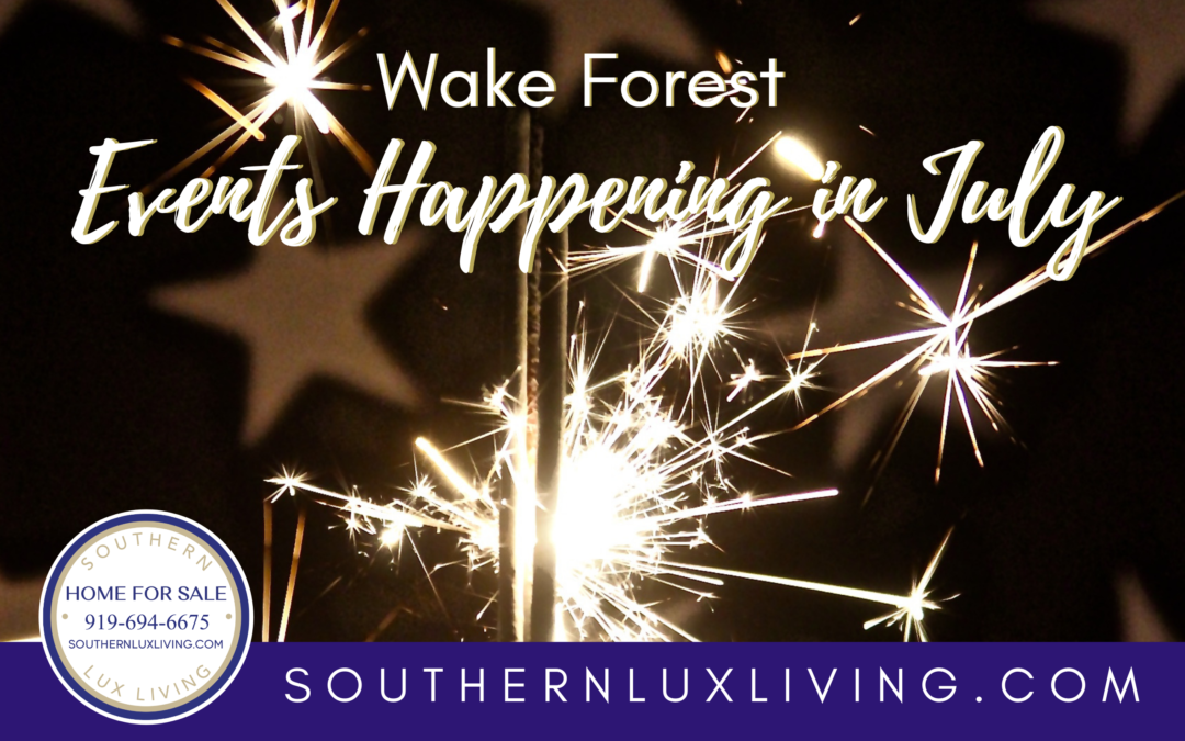 Wake Forest Events Happening In July