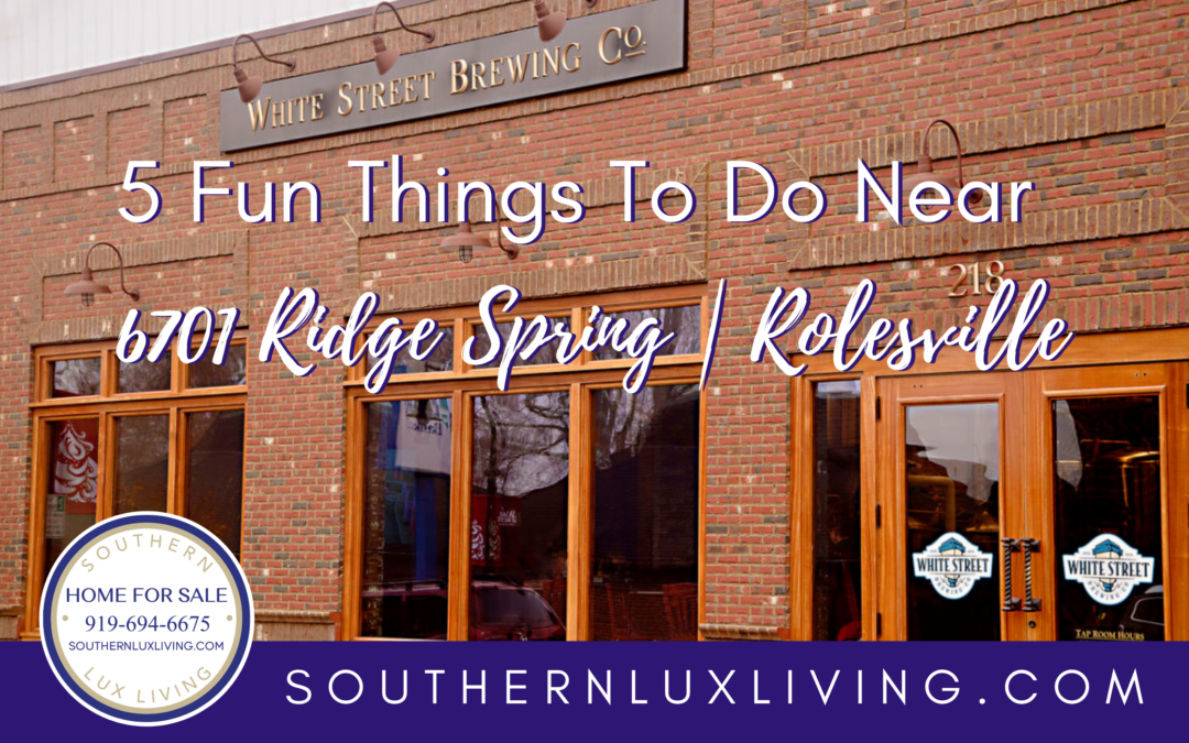 5 Fun Things To Do Near 6701 Ridge Spring | Rolesville, NC