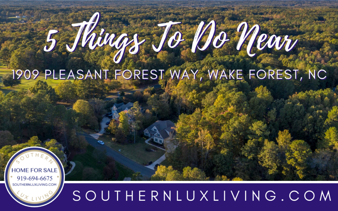 5 Things To Do Near 1909 Pleasant Forest Way in Wake Forest, NC