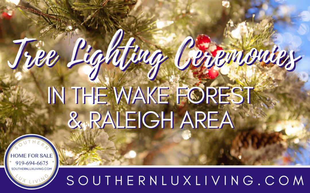 Tree Lighting Ceremonies In the Wake Forest & Raleigh Area