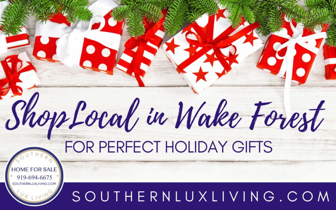 Shop Local In Wake Forest For Perfect Holiday Gifts