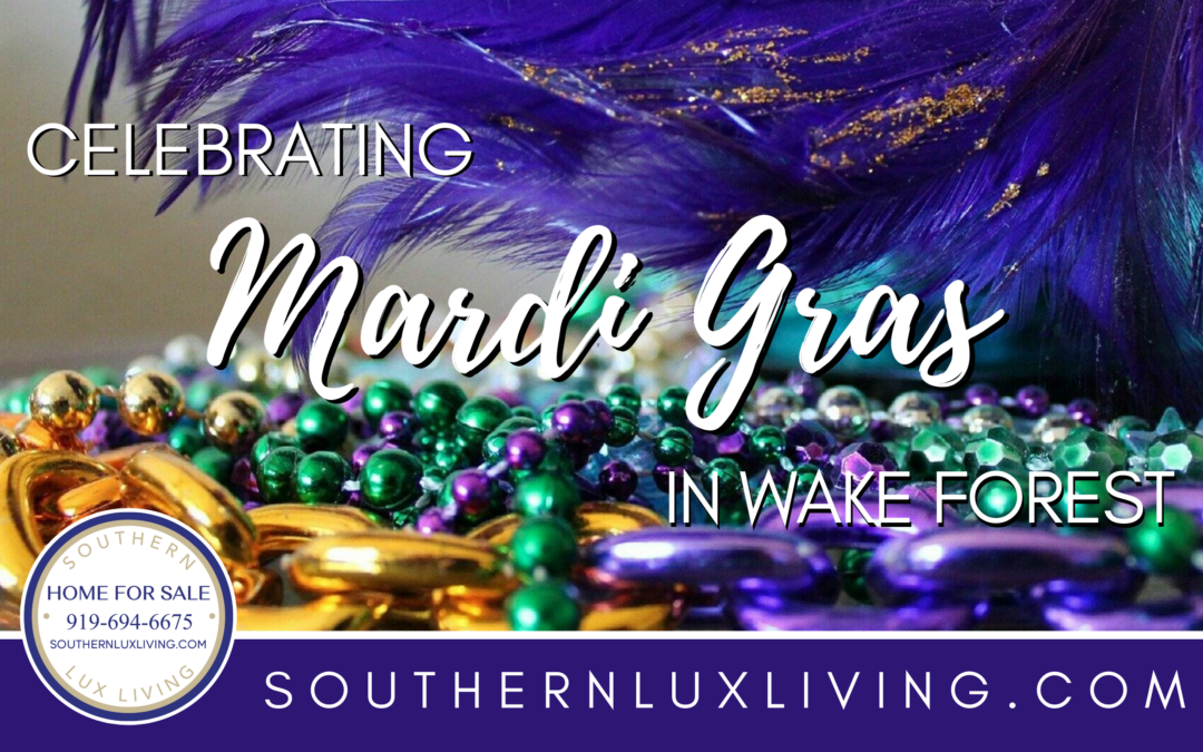 Celebrating Mardi Gras in Wake Forest, NC