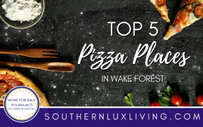 Top 5 Pizza Places in Wake Forest, NC