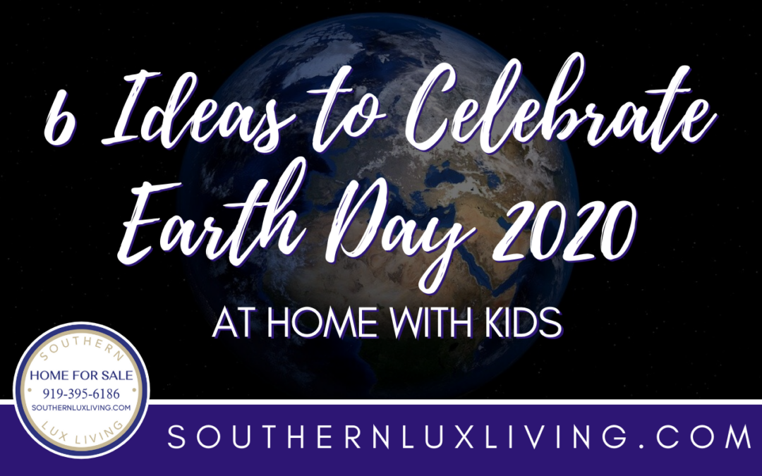 6 Ideas to Celebrate Earth Day 2020 at Home With Kids
