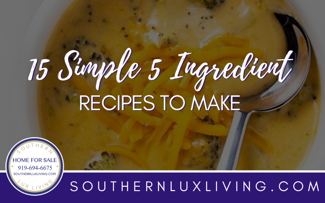 15 Simple 5 Ingredient Recipes to Make