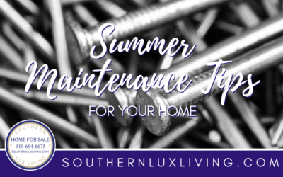 Summer Maintenance Tips For Your Home
