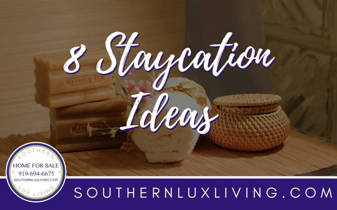 8 Staycation Ideas