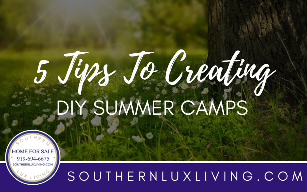 5 Tips To Creating DIY Summer Camps