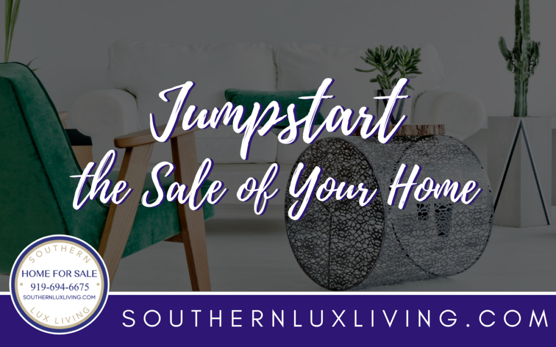 Jumpstart the Sale of Your Home