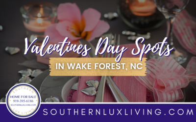 5 Valentines Day Spots in Wake Forest