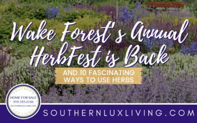 Wake Forest's Annual HerbFest is BACK (and 10 Fascinating Ways to Use Herbs)
