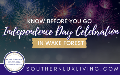 Know Before You Go: Fourth of July Celebration in Wake Forest
