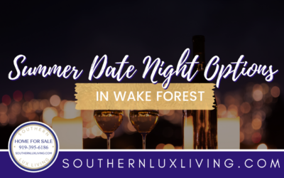 Wake Forest Summer Date Night Options